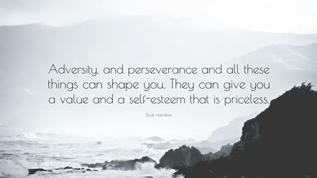 Scott Hamilton Quote Adversity and perseverance and all these